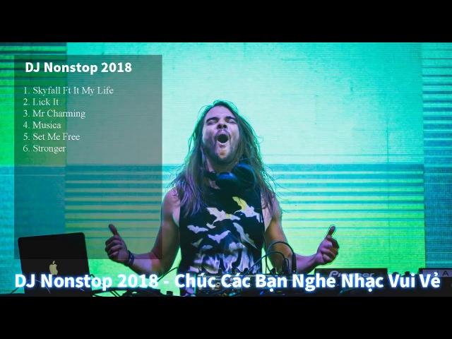 Nonstop 2018 Bay Trong DJ Kun Chivas Mix