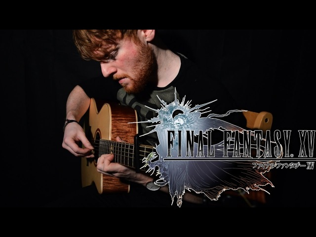 Final Fantasy XV Battle Theme (Stand Your Ground) - Fingerstyle Guitar Cover