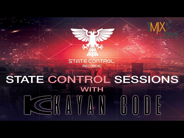 Kayan Code - State Control Sessions EP. 023 I December 2017