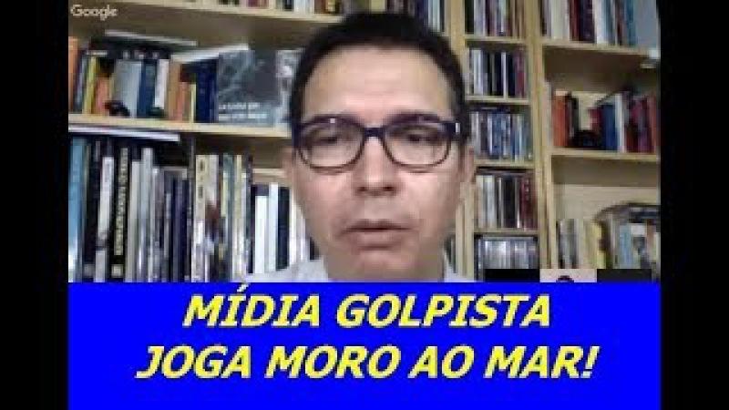 APÓS FAZER O TRABALHO SUJO, MÍDIA GOLPISTA JOGA MORO_ AO MAR!