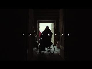 Полярный Путь - Трейлер (2018) | P O L A R W A Y