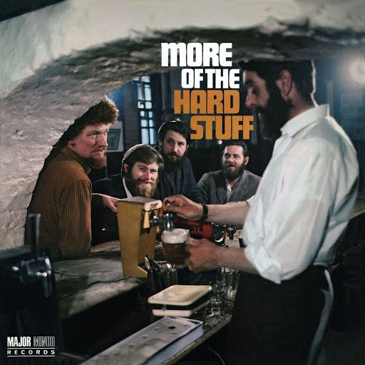 The Dubliners альбом More Of The Hard Stuff (2012 Remaster)