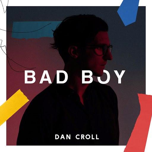 Dan Croll альбом Bad Boy