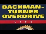 Bachman Turner Overdrive - Hold Back The Water HD