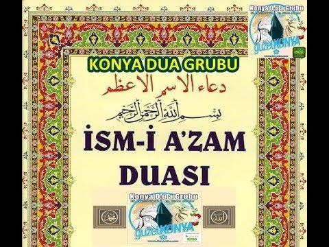 İsmi Azam Duası - Arapça ve Türkçe Anlamı - KONYA DUA GRUBU - İslami Dini Dua Videosu