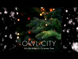 Owl City - Kiss Me Babe, Its Christmas Time