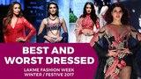 Best and Worst Dressed Lakme Fashion Week Winter Festive 2017