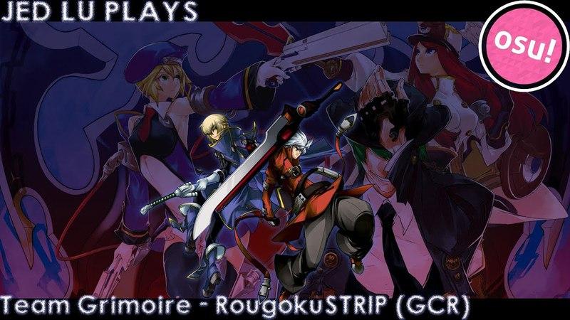 Team Grimoire - RougokuSTRIP (Grimoire crossbreed rmx)