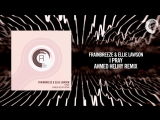 Frainbreeze Ellie Lawson - I Pray (Ahmed Helmy Remix)FULL RNM