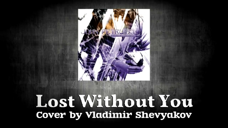 Vladimir Shevyakov - Lost Without You (John Petrucci Cover)