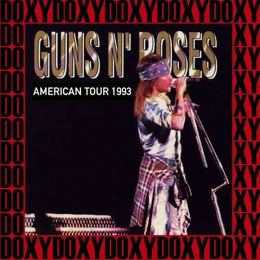 Альбом Guns N' Roses American Tour (Use Your Illusion), 1993 [Doxy Collection, Remastered, Live on Fm Broadcasting]