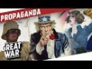 Propaganda During World War 1 - Opening Pandora's Box I THE GREAT WAR Special