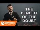 The Benefit Of The Doubt | Pastor Steven Furtick