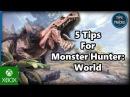 Tips and Tricks - 5 Tips for Monster Hunter: World