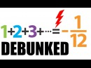 Numberphile v Math the truth about 1 2 3 = 1 12