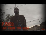 P.Rico - Live From The Hood