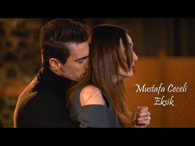 Mustafa Ceceli - Eksik || Siyah Beyaz Aşk حب ابيض اسود