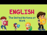 English The United Nations at Work
