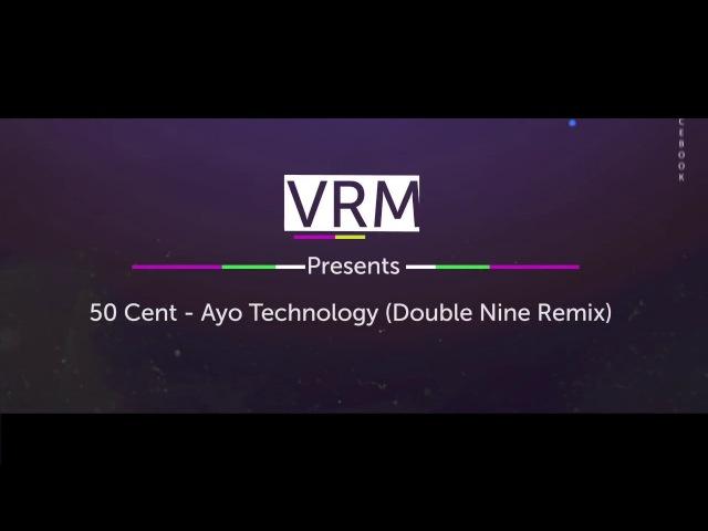 50 Cent feat. Justin Timberlake - Ayo Technology (Double Nine Remix) | delightGlamour