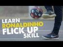 Learn Ronaldinho Flick up skill - Day 53 of 90 days