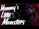 SFM FNaF Mommy's Little Monsters