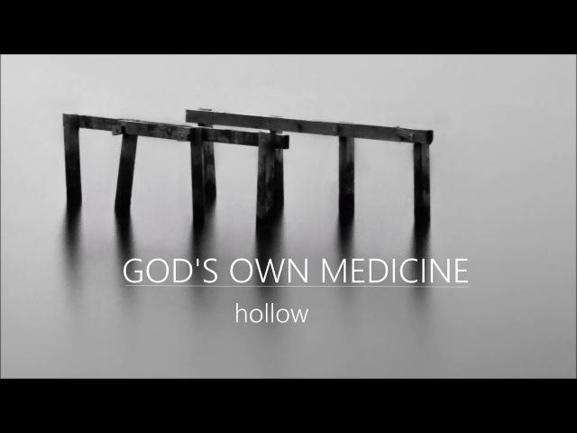Gods Own Medicine - Hollow