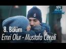 Emri Olur - Mustafa Ceceli - Sen Anlat Karadeniz 8. Bölüm