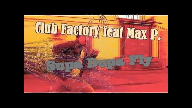 Club Factory feat Max P Supa Dupa Fly DJ SHABAYOFF RMX