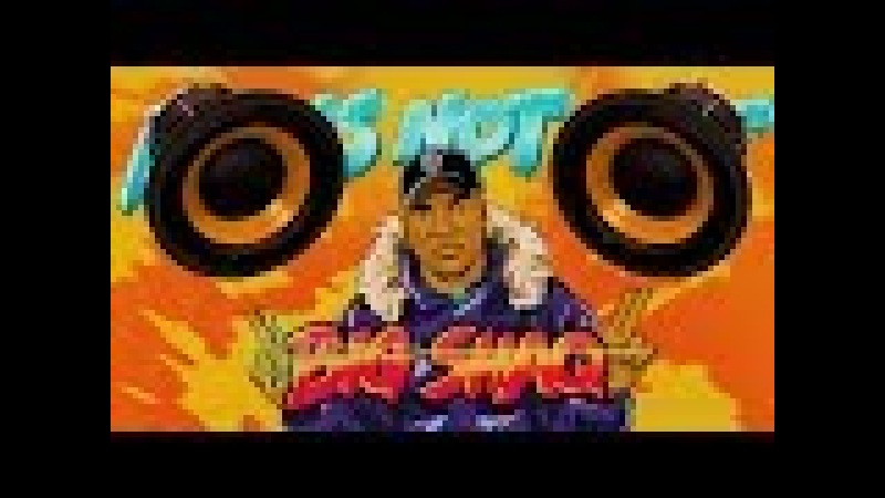 BIG SHAQ - MANS NOT HOT (2SCRATCH Remix) (BassBoost)