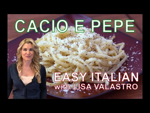 Cacio e Pepe | Easy Italian w. Lisa Valastro Ep05