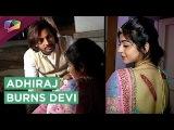 Adhiraj And Devi Get Burnt   Jeet Gayi Toh Piya Morey   Zee Tv