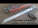 Forging A Sword From Pipe Wrench