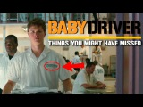 Baby Driver | Things you might have missed | Edgar Wright