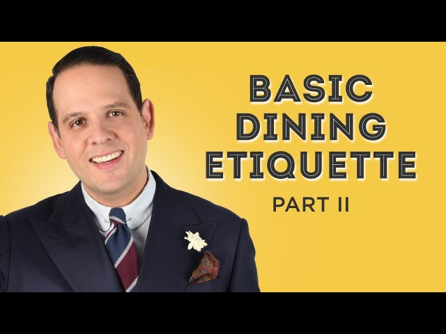 Etiquette Guide II - Manners Before After The Meal, RSVP, Gifts ... - Gentleman's Gazette