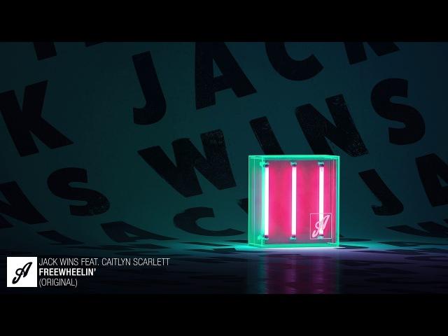 Jack Wins feat. Caitlyn Scarlett - Freewheelin'