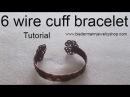 6 Wire cuff bracelet tutorial