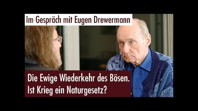 Ist Krieg ein Naturgesetz Im Interview mit Eugen Drewermann