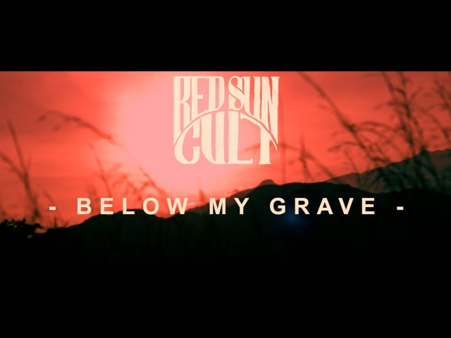 Red Sun Cult - Below My Grave [Official Lyric Video]