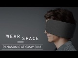 Bring Laser Focus to Open Work Spaces with Wear Space SXSW 2018