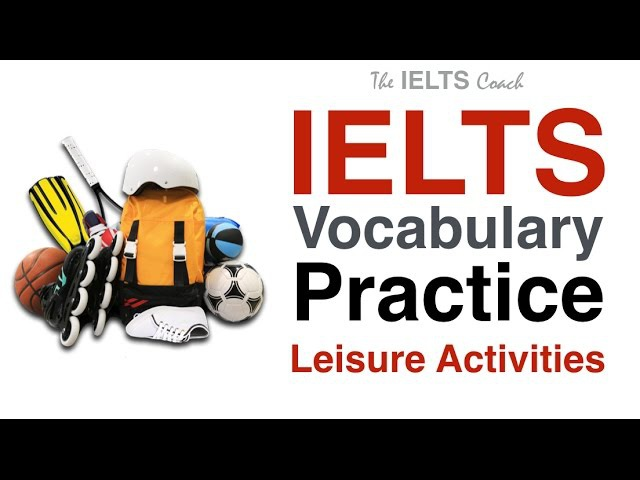 IELTS Vocabulary Practice - Free Time Activities