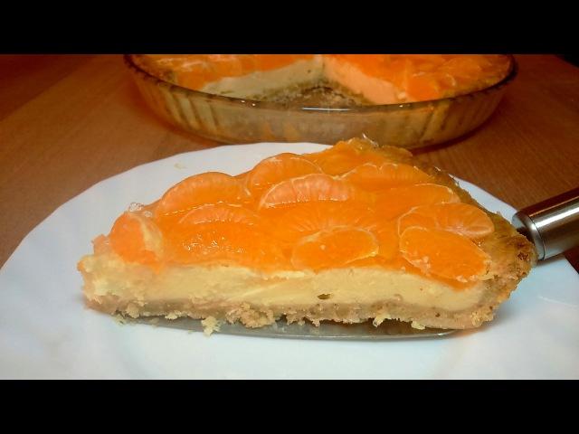 ✧ ТАРТ [Пирог] 🍊 МАНДАРИНОВЫЙ ✧ Mandarin Cake ✧ Марьяна