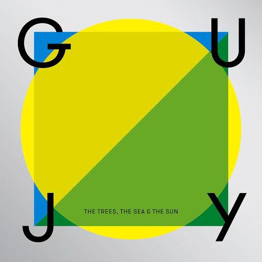 Guy J альбом The Trees, the Sea & the Sun