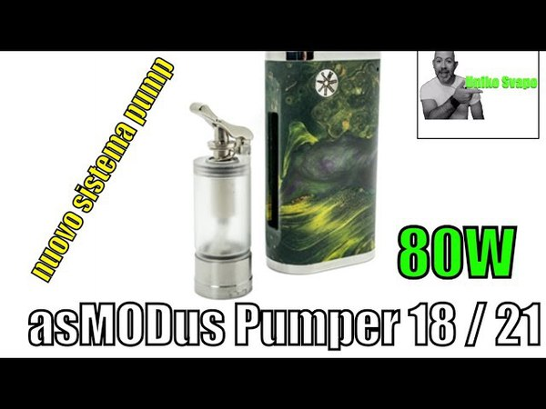 AsMODus Pumper 18/21 - la nuova luna squonker sexy, se se sexy UnikoSvapo Recensione 2018