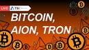 Bitcoin, TRON, AION