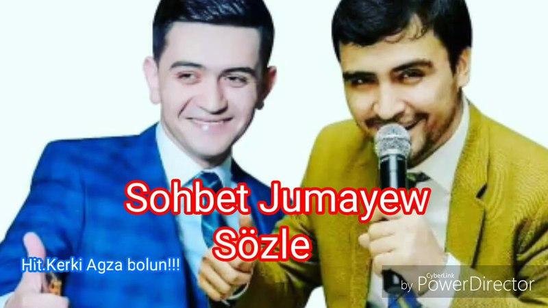 Sohbet Jumayew Sözle 2018 taze