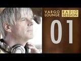 VARGO LOUNGE Radio Session 01