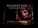 Resident Evil Revelations 2 Часть 10 Эпизод 3 Приговор