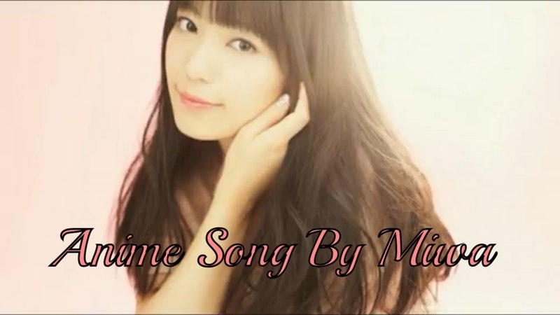 Every Anime Song by miwa
