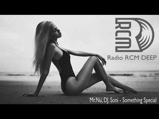 RCM DEEP RADIO - Mr.Nu, DJ. Soni - Something Special