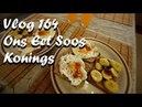 Vlog 164 Ons Eet Soos Konings - The Daily Vlogger in Afrikaans